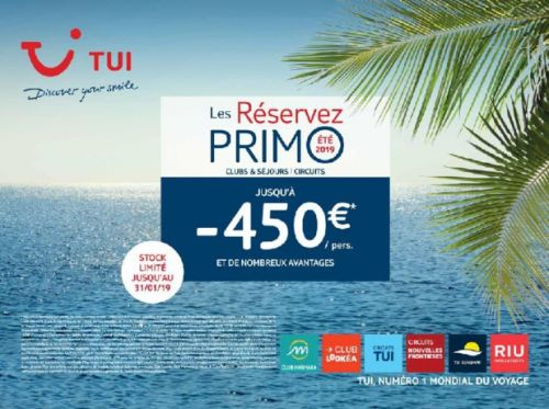 Early booking:  TUI lance « Les Réservez PRIMO » pour l'été 2019